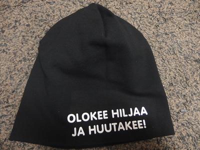 OLOKEE HILJAA JA HUUTAKEE- PIPO