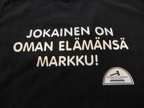 JOKAINEN ON OMAN ELÄMÄNSÄ MARKKU!